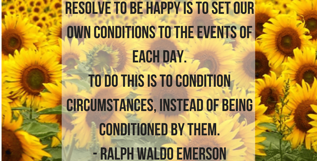 Ralph Waldo Emerson: Resolve to Be Happy